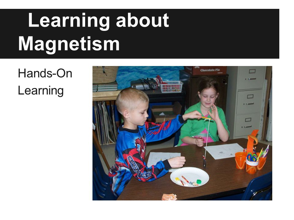 Learning about Magnetism Hands-On Learning
