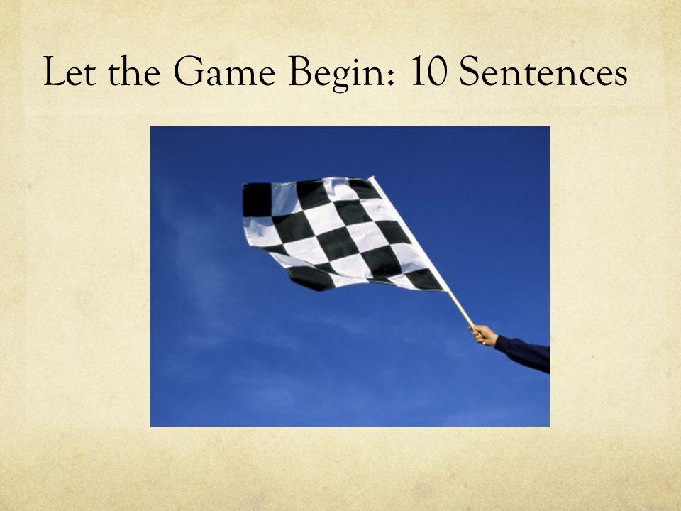 Let the Game Begin: 10 Sentences