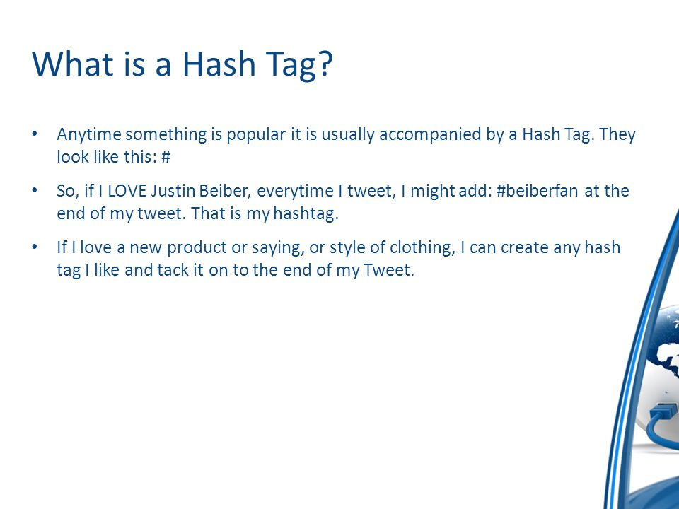 What is a Hash Tag. Anytime something is popular it is usually accompanied by a Hash Tag.