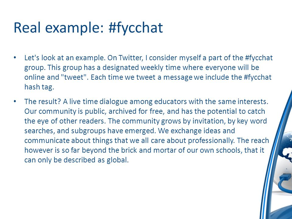 Real example: #fycchat Let's look at an example. On Twitter, I consider myself a part of the #fycchat group. This group has a designated weekly time w