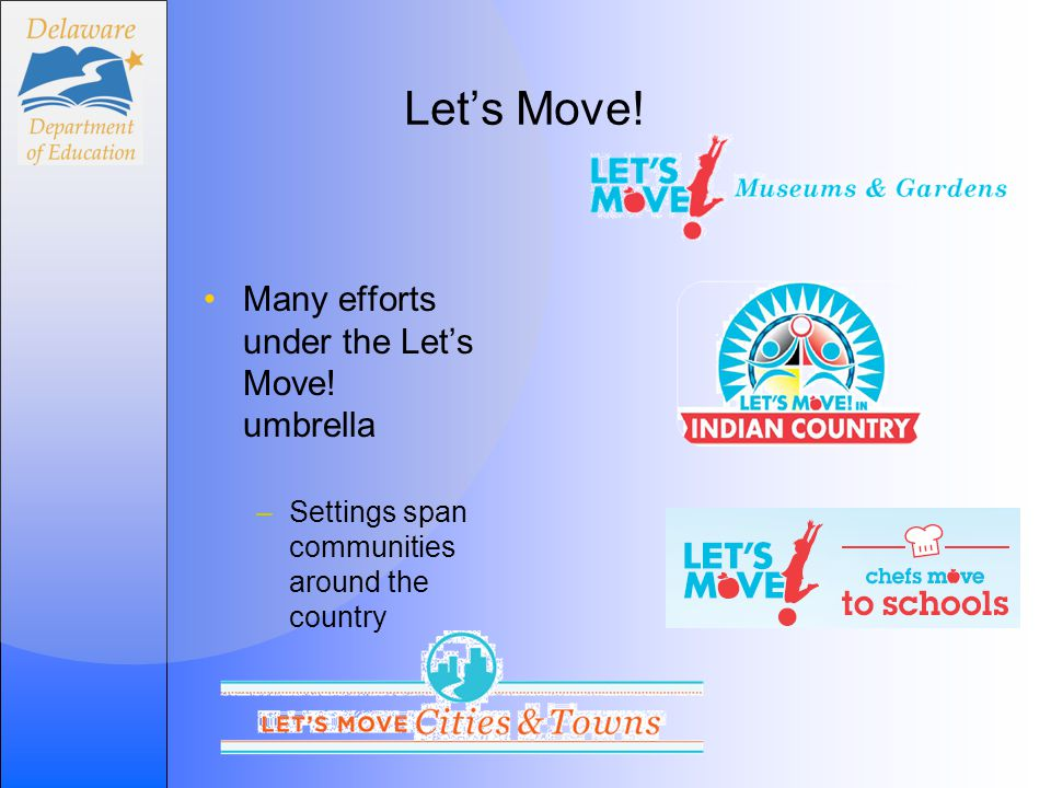 Let's Move. Many efforts under the Let's Move.