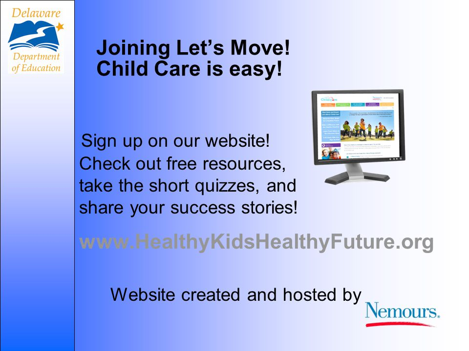 www.HealthyKidsHealthyFuture.org Sign up on our website.