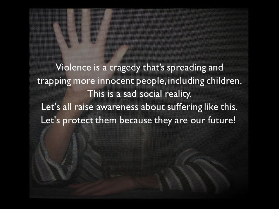 Violence is a tragedy that's spreading and trapping more innocent people, including children.