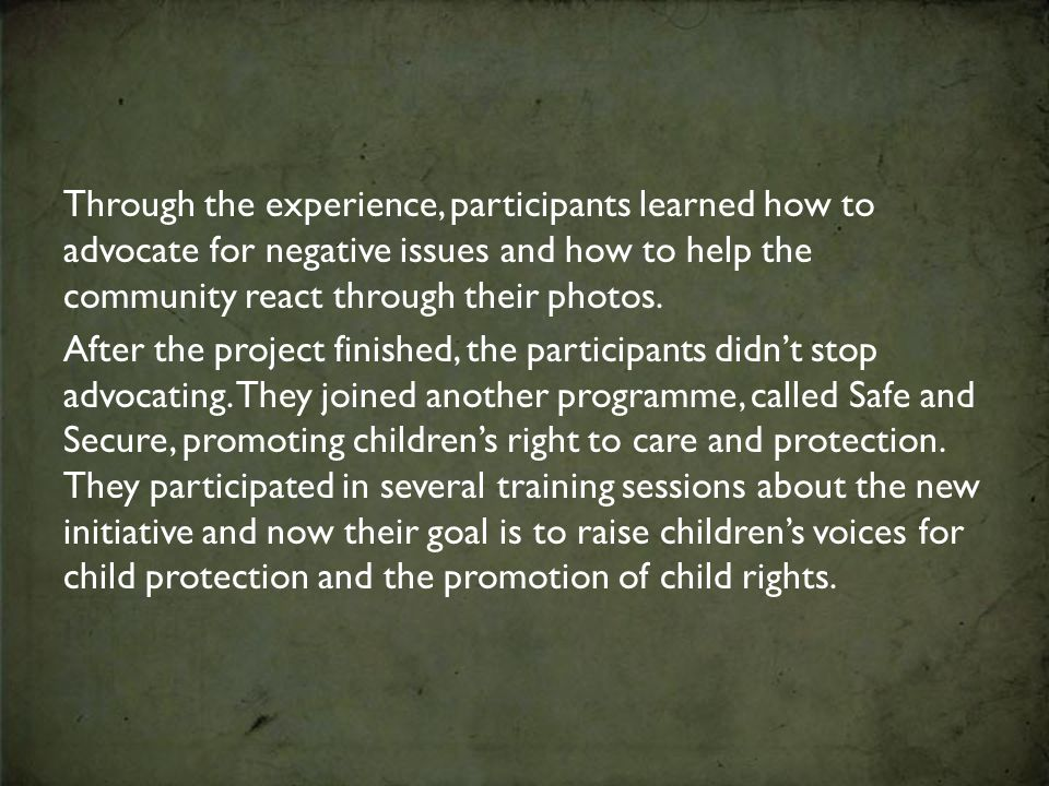 Through the experience, participants learned how to advocate for negative issues and how to help the community react through their photos. After the p