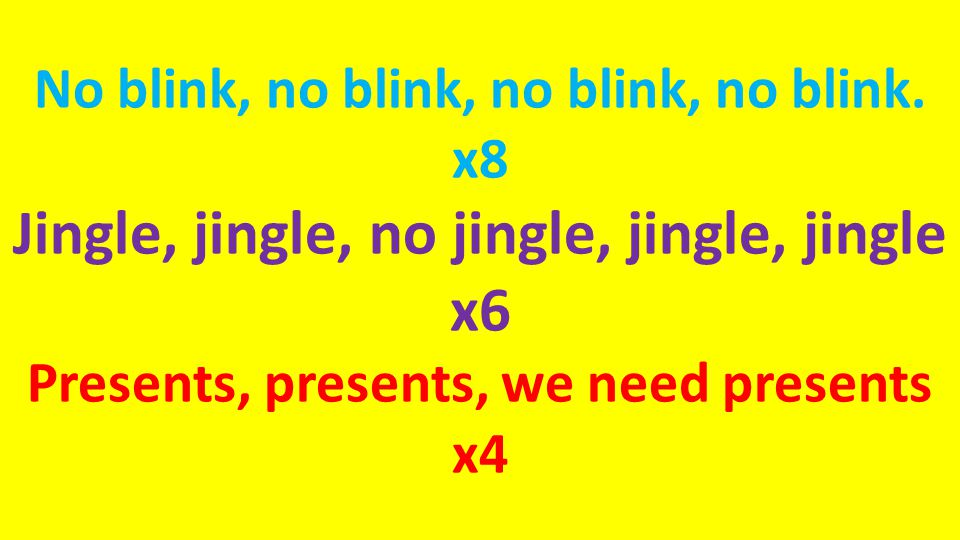 No blink, no blink, no blink, no blink.
