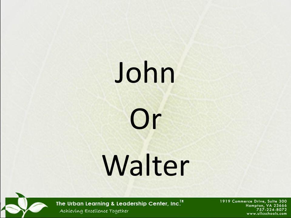 John Or Walter