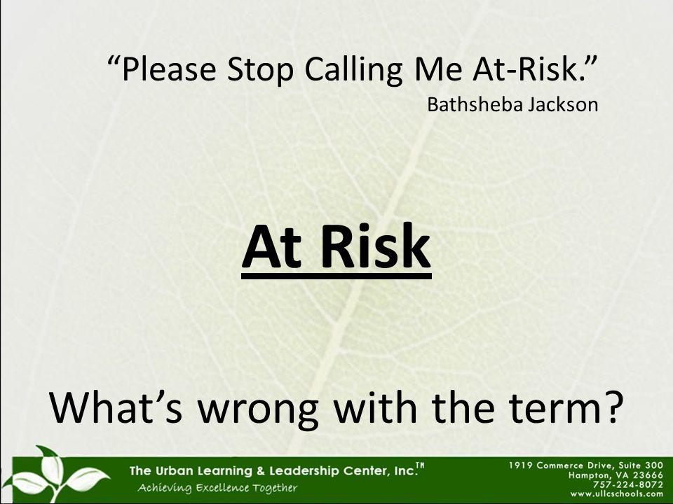 Where is Bathsheba Today? Please Stop Calling Me At-Risk. Bathsheba Jackson