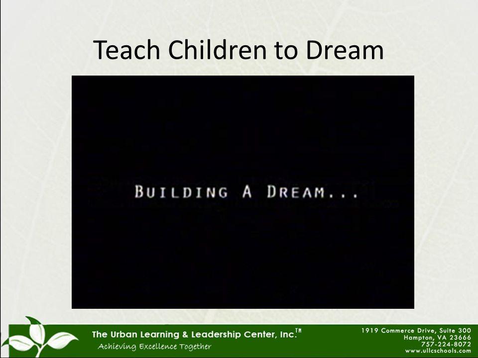 Teach Children to Dream