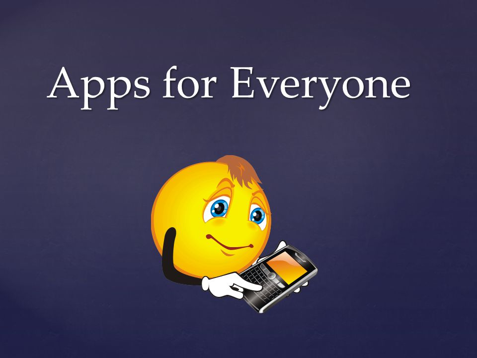 Apps for Everyone
