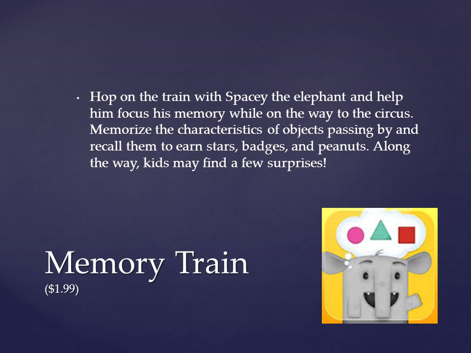 Hop on the train with Spacey the elephant and help him focus his memory while on the way to the circus. Memorize the characteristics of objects passin