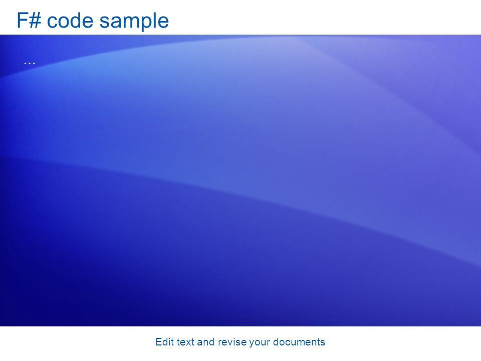 F# code sample … Edit text and revise your documents