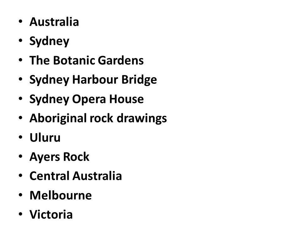 Australia Sydney The Botanic Gardens Sydney Harbour Bridge Sydney Opera House Aboriginal rock drawings Uluru Ayers Rock Central Australia Melbourne Vi
