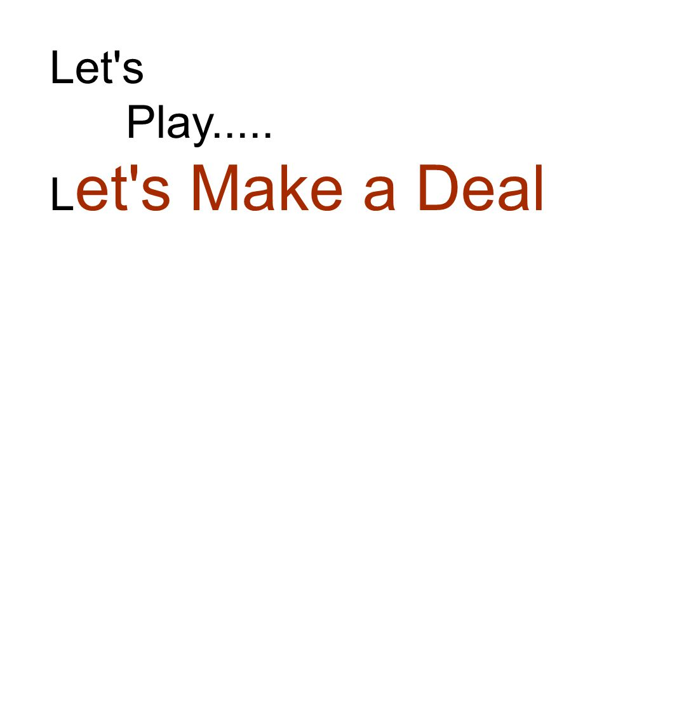 Let's Play..... L et's Make a Deal