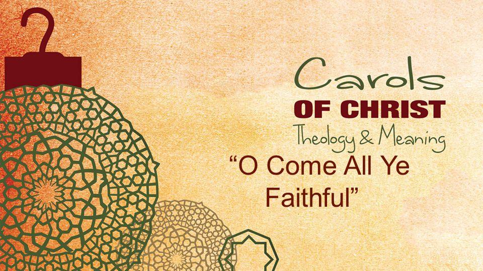 """""""O Come All Ye Faithful"""""""