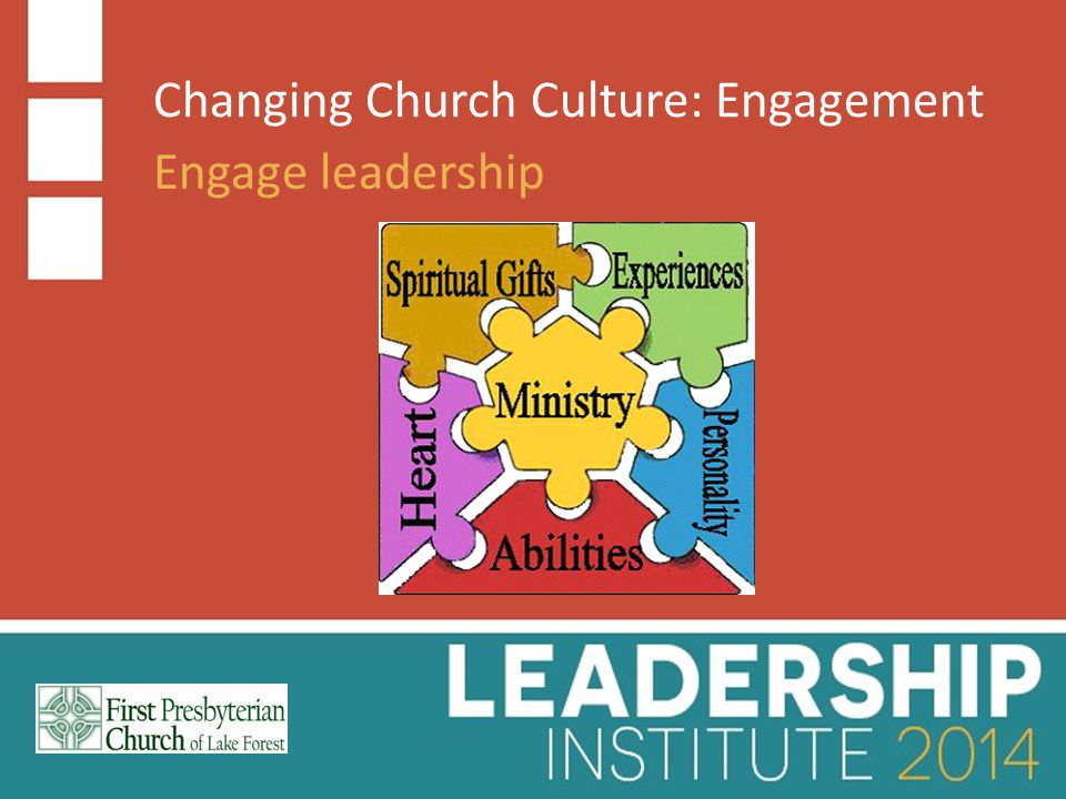 Changing Church Culture: Engagement Engage leadership