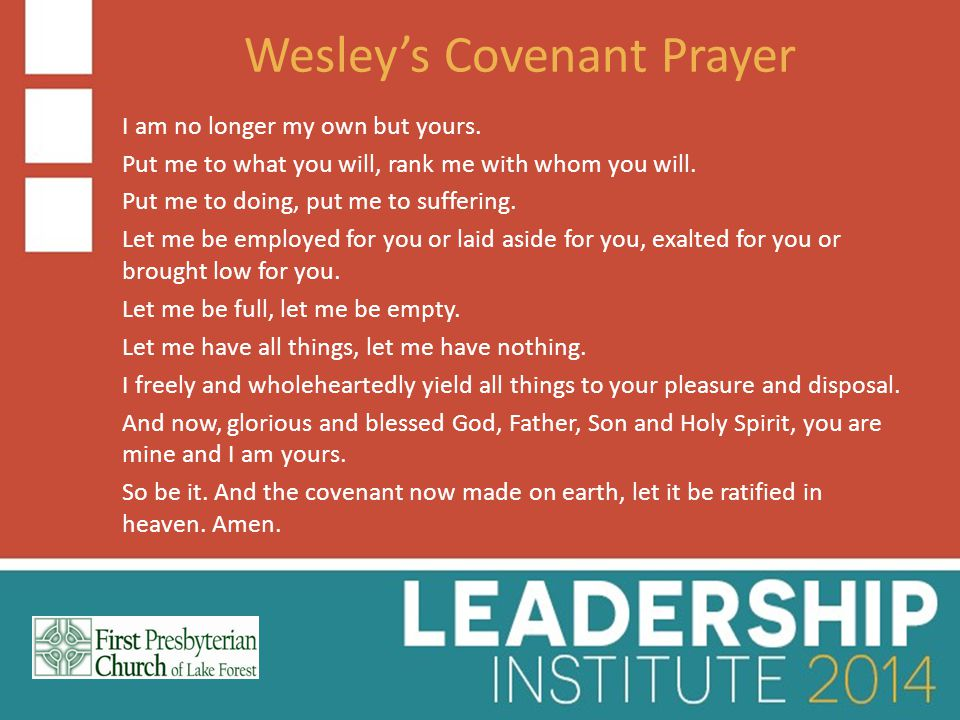 Wesley's Covenant Prayer I am no longer my own but yours.