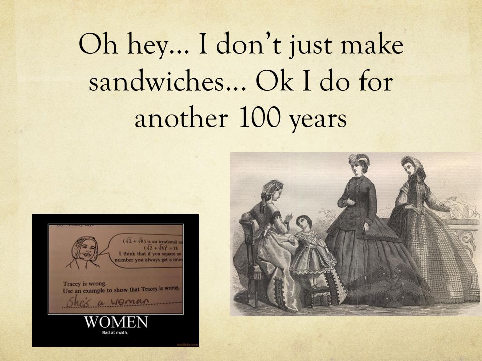 Oh hey… I don't just make sandwiches… Ok I do for another 100 years