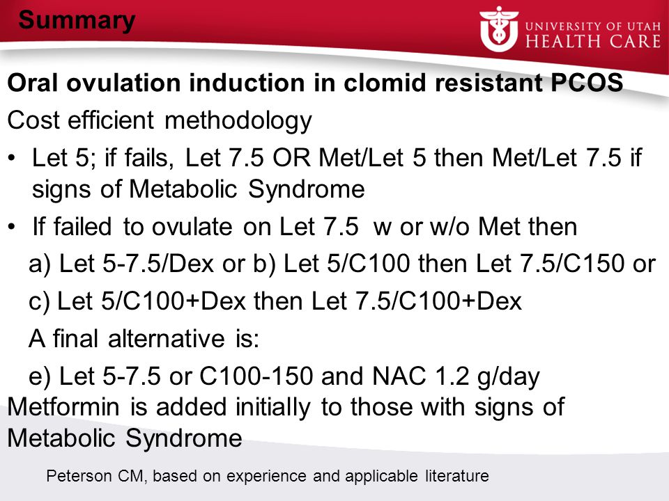 Oral ovulation induction in clomid resistant PCOS Cost efficient methodology Let 5; if fails, Let 7.5 OR Met/Let 5 then Met/Let 7.5 if signs of Metabo