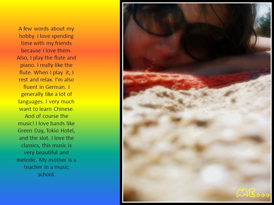 A few words about my hobby.I love spending time with my friends because I love them.
