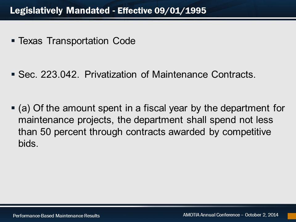 Performance-Based Maintenance Results AMOTIA Annual Conference – October 2, 2014 Legislatively Mandated - Effective 09/01/1995  Texas Transportation