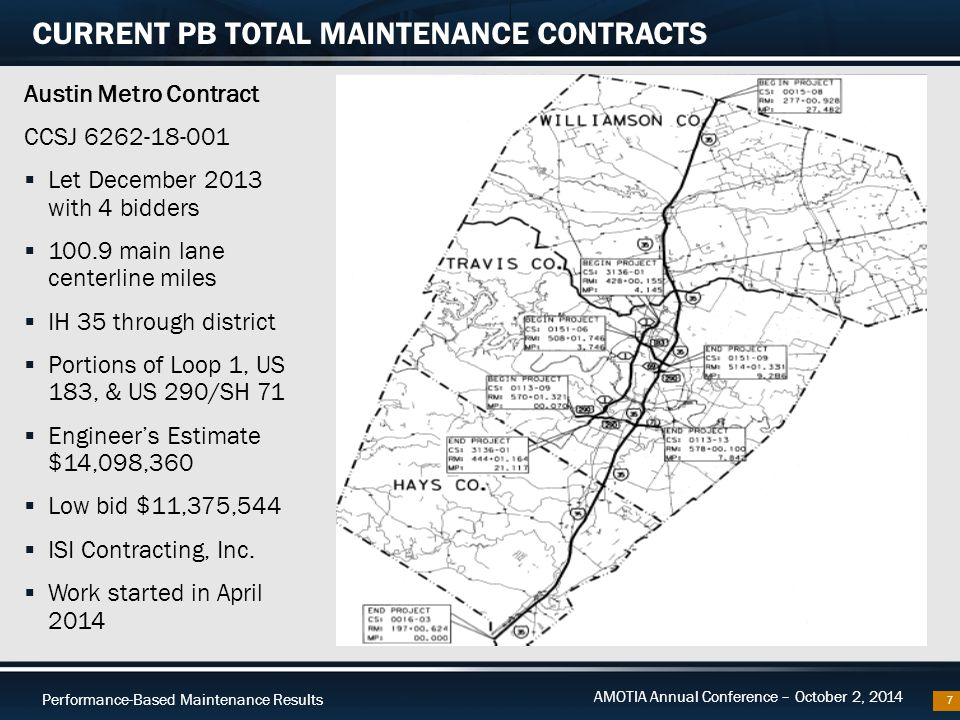 Performance-Based Maintenance Results AMOTIA Annual Conference – October 2, 2014 Austin Metro Contract CCSJ 6262-18-001  Let December 2013 with 4 bid