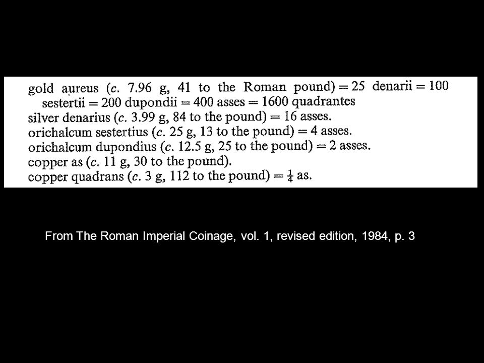 From The Roman Imperial Coinage, vol. 1, revised edition, 1984, p. 3