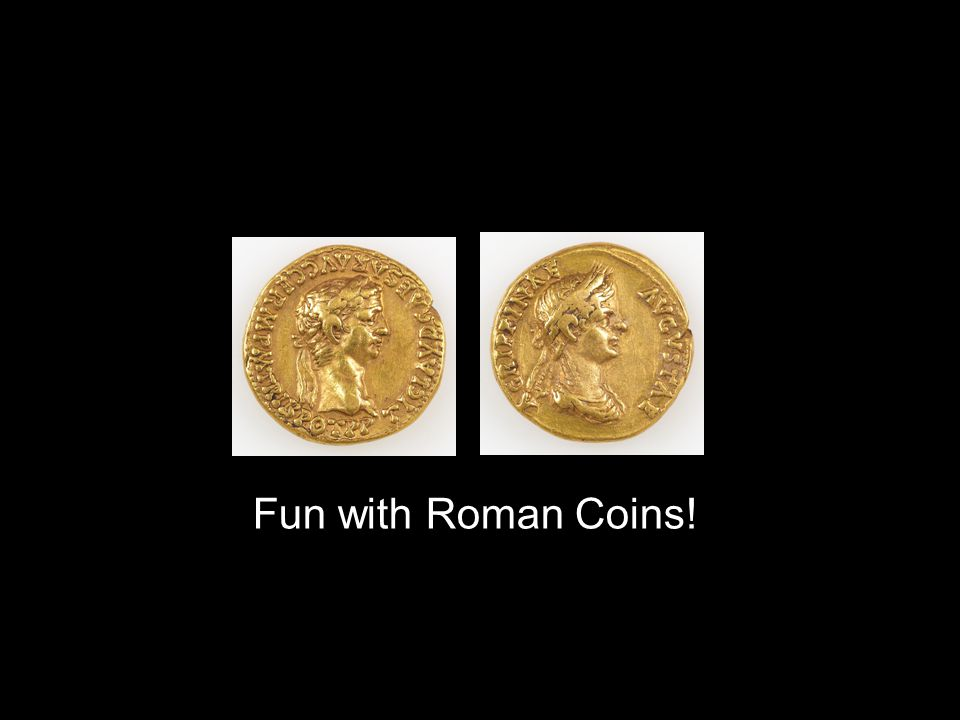 Fun with Roman Coins!