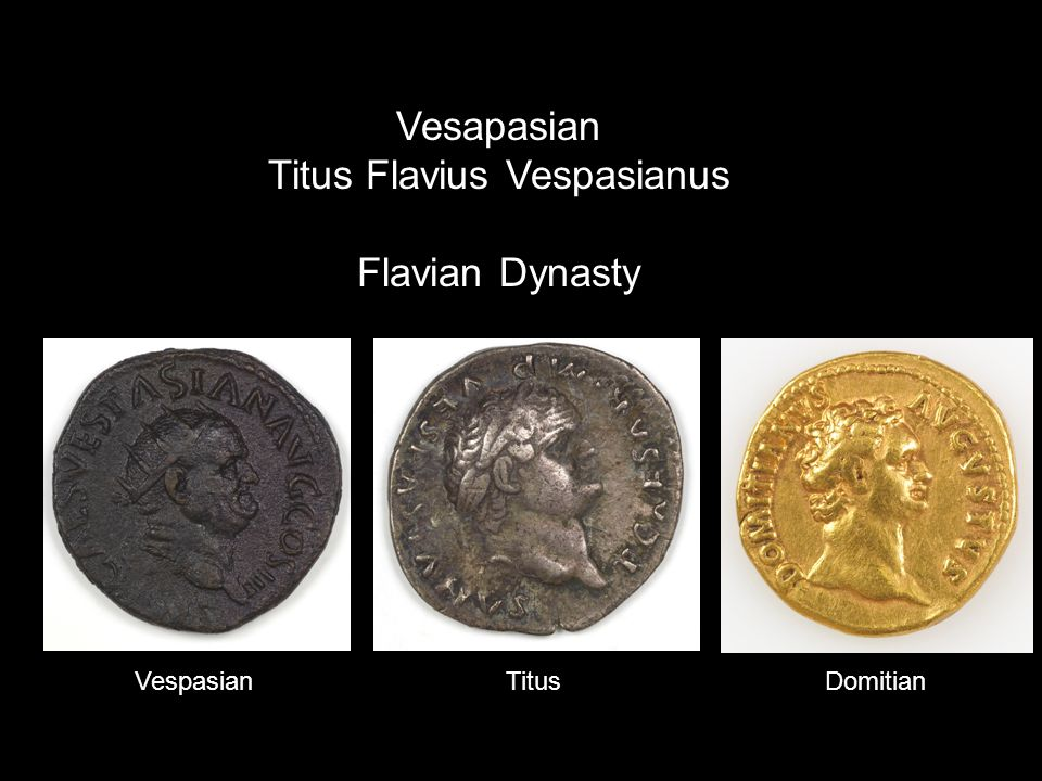 Vesapasian Titus Flavius Vespasianus Flavian Dynasty VespasianTitusDomitian