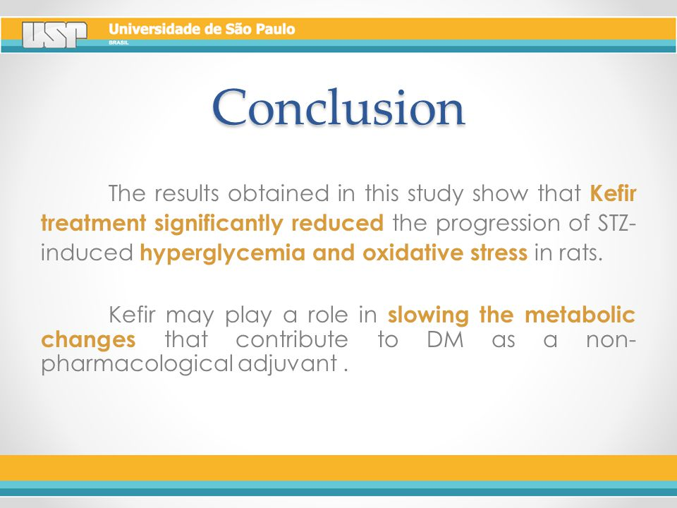 Conclusion The results obtained in this study show that Kefir treatment significantly reduced the progression of STZ- induced hyperglycemia and oxidative stress in rats.