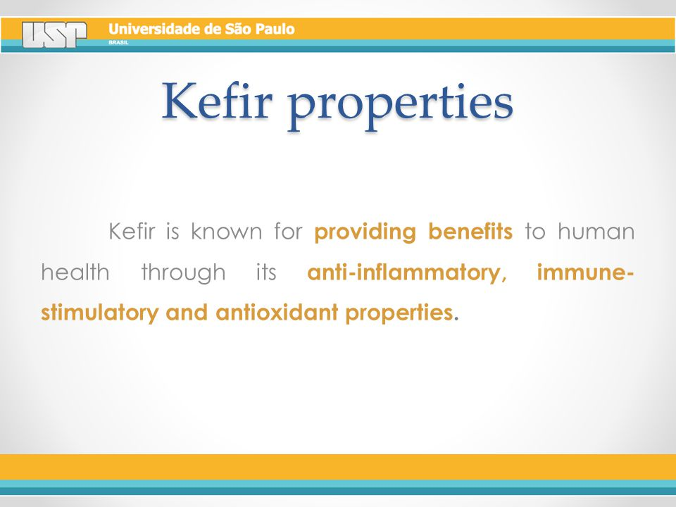 Kefir properties Kefir is known for providing benefits to human health through its anti-inflammatory, immune- stimulatory and antioxidant properties.