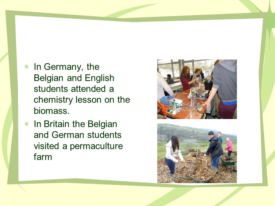 In Germany, the Belgian and English students attended a chemistry lesson on the biomass.