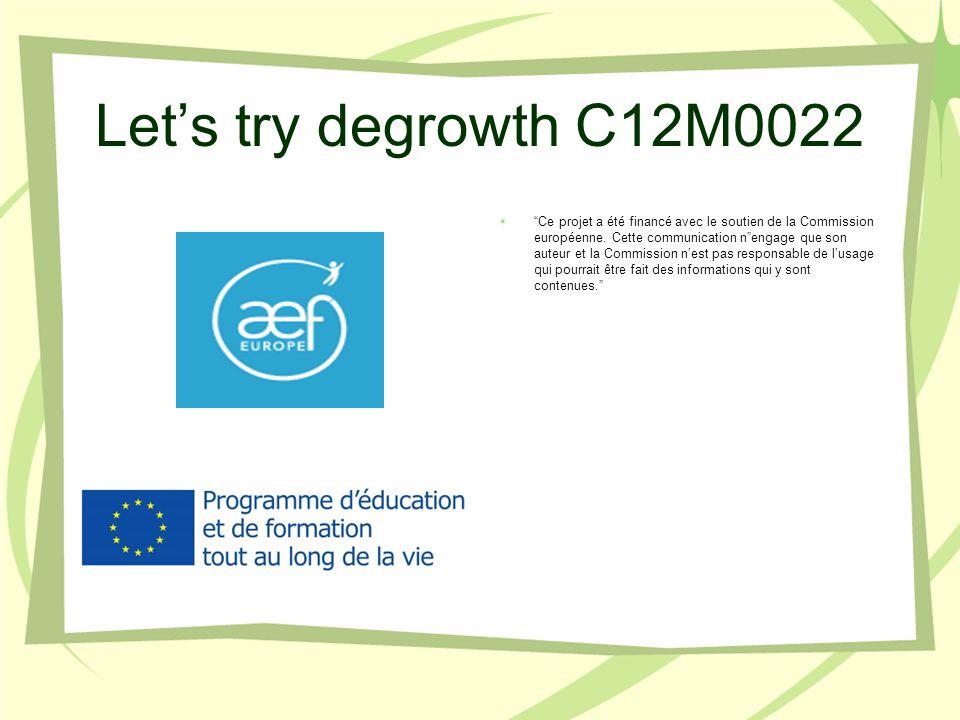 Let's try degrowth C12M0022 Ce projet a été financé avec le soutien de la Commission européenne.