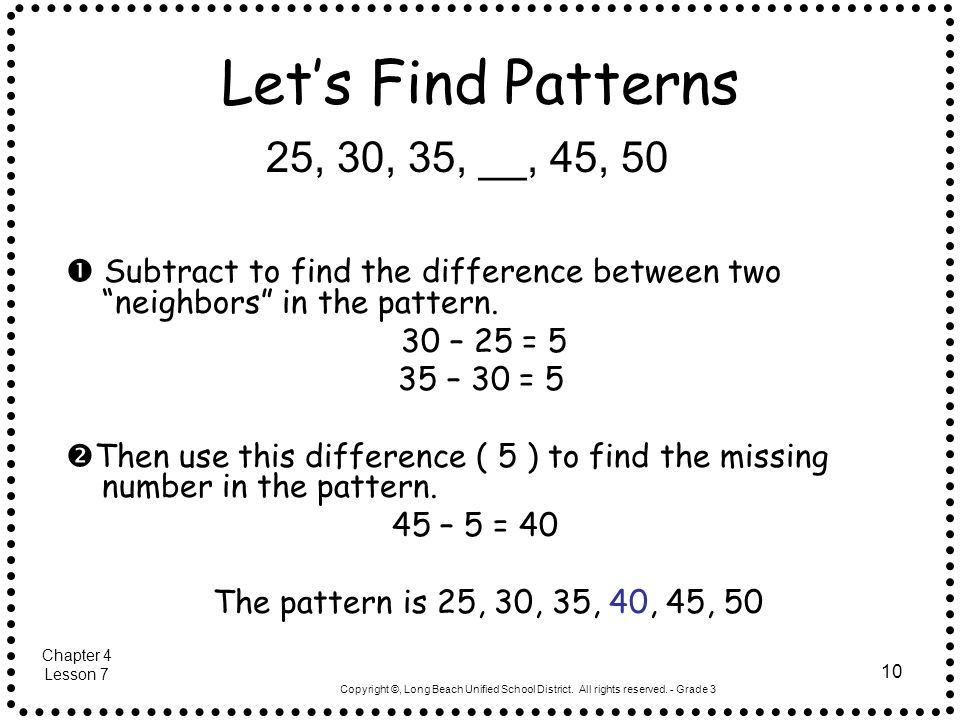 Copyright ©, Long Beach Unified School District. All rights reserved. - Grade 3 10 Let's Find Patterns  Subtract to find the difference between two ""
