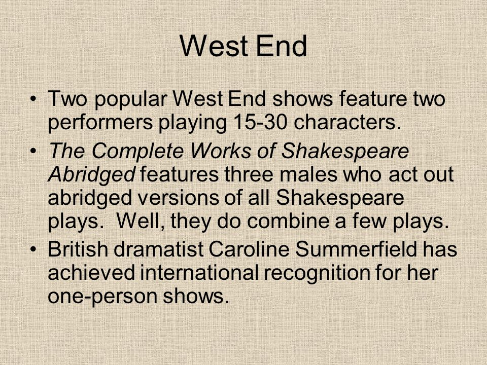 West End Two popular West End shows feature two performers playing 15-30 characters.