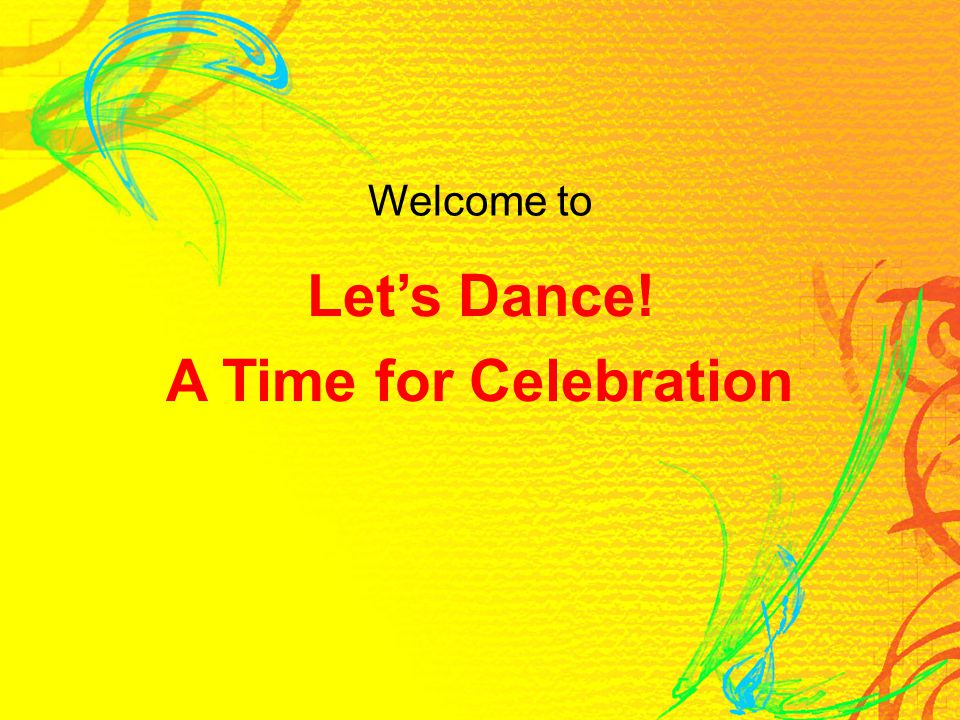 Welcome to Let's Dance! A Time for Celebration
