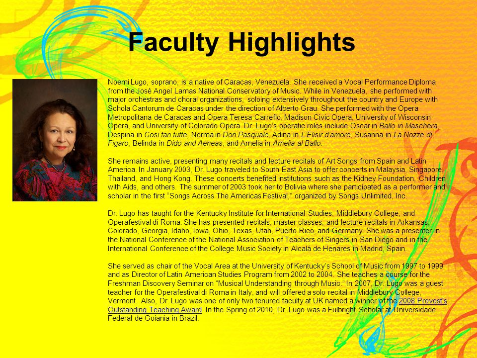 Faculty Highlights Noemi Lugo, soprano, is a native of Caracas, Venezuela.