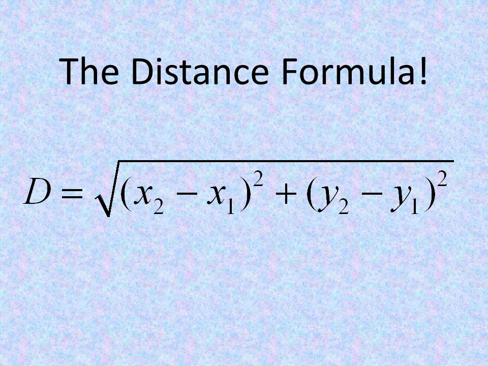 The Distance Formula!