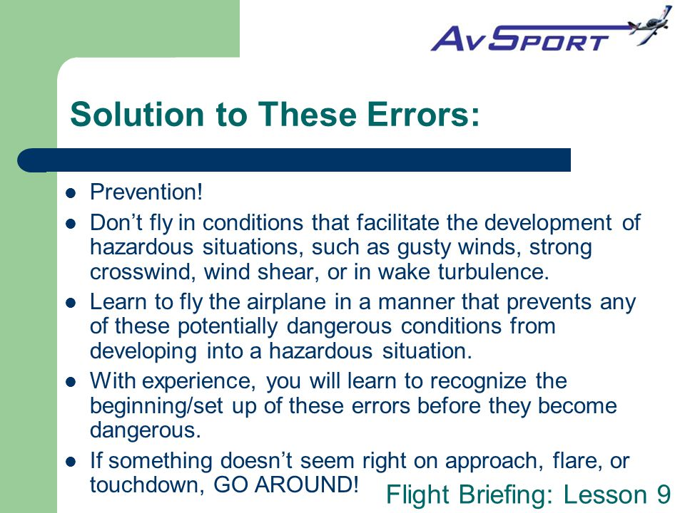 Flight Briefing: Lesson 9 Solution to These Errors: Prevention.