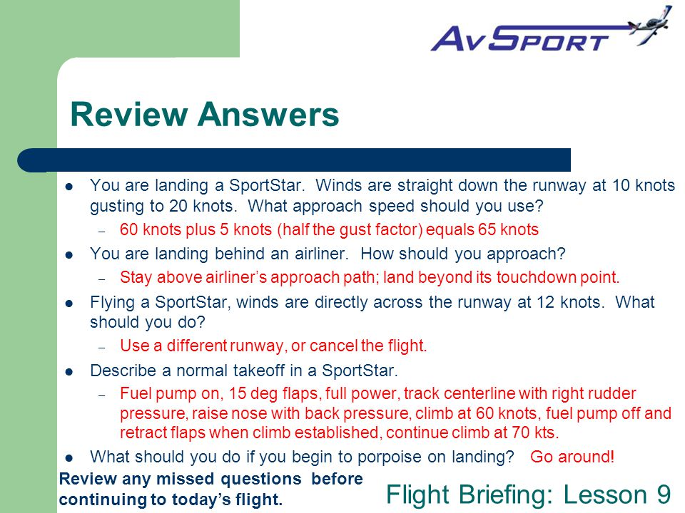 Flight Briefing: Lesson 9 Review Answers Review any missed questions before continuing to today's flight.