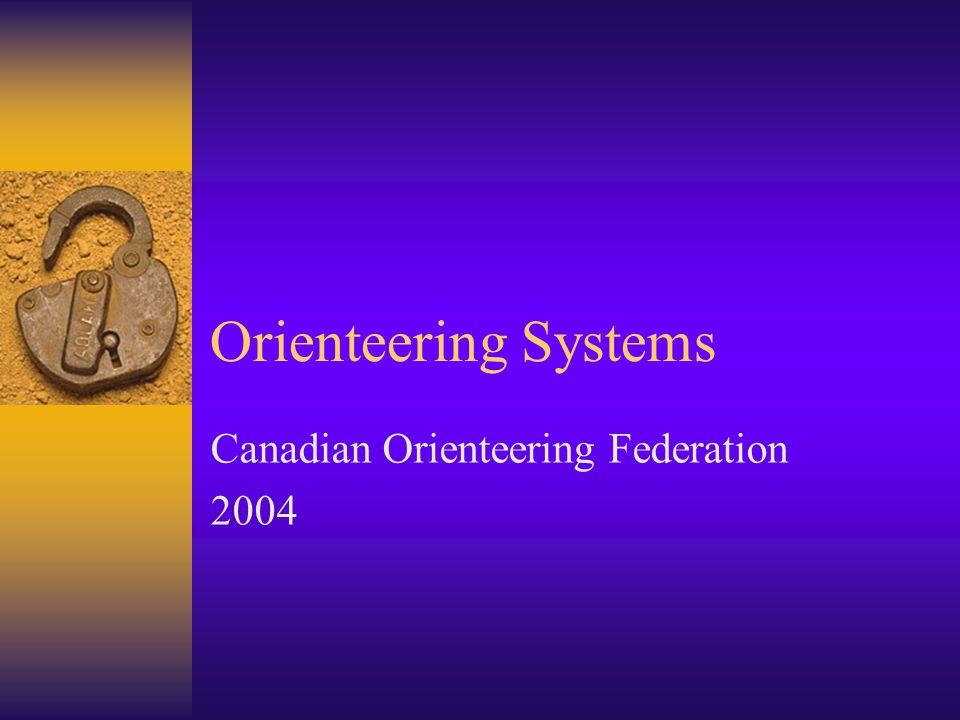 Orienteering Systems Canadian Orienteering Federation 2004