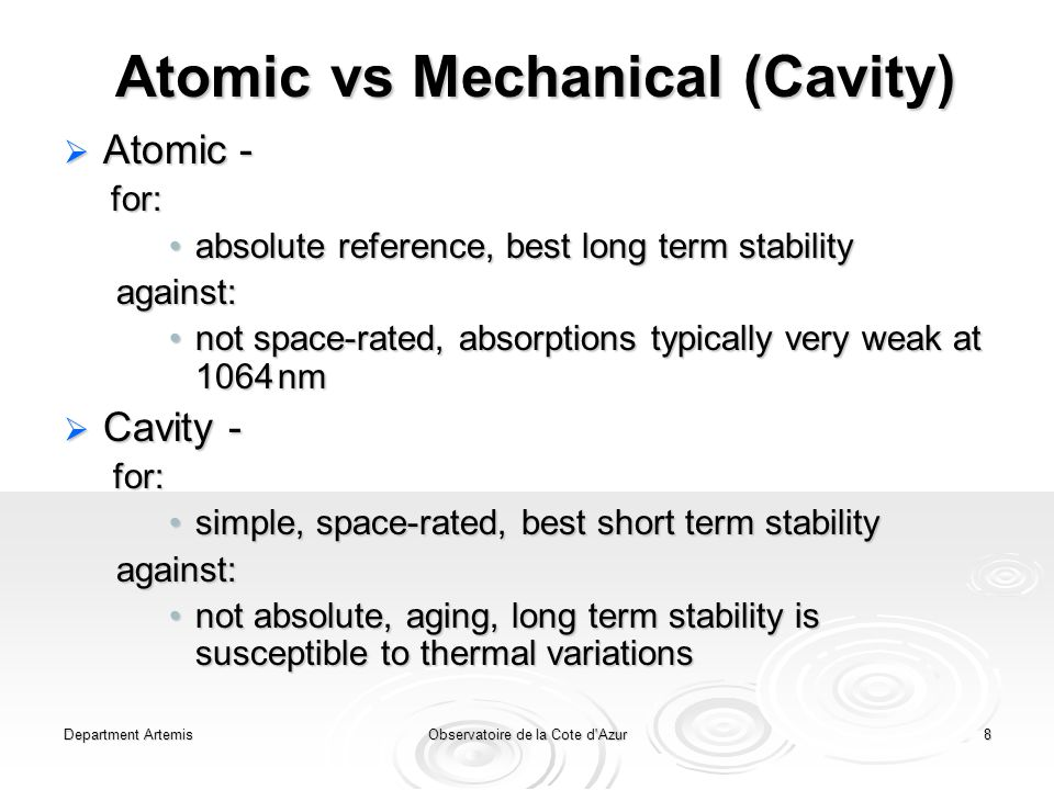 Department ArtemisObservatoire de la Cote d'Azur8 Atomic vs Mechanical (Cavity)  Atomic - for: for: absolute reference, best long term stabilityabsol