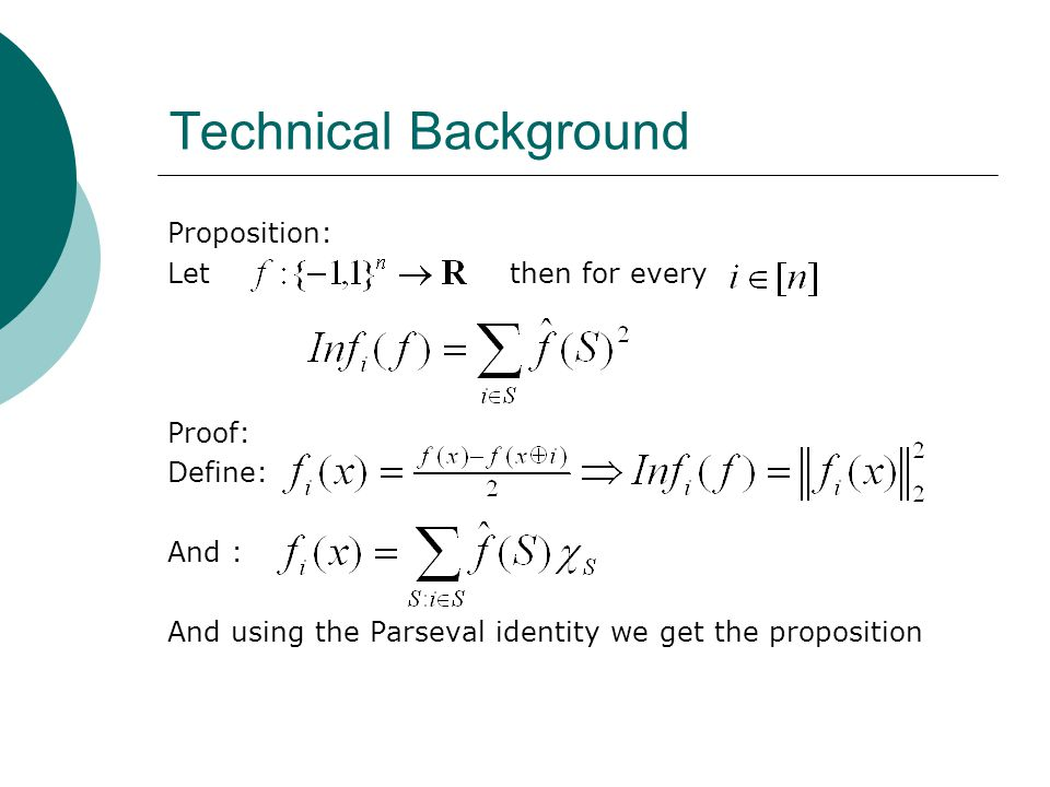 Technical Background Proposition: Let then for every Proof: Define: And : And using the Parseval identity we get the proposition