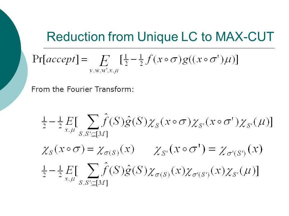 Reduction from Unique LC to MAX-CUT From the Fourier Transform: