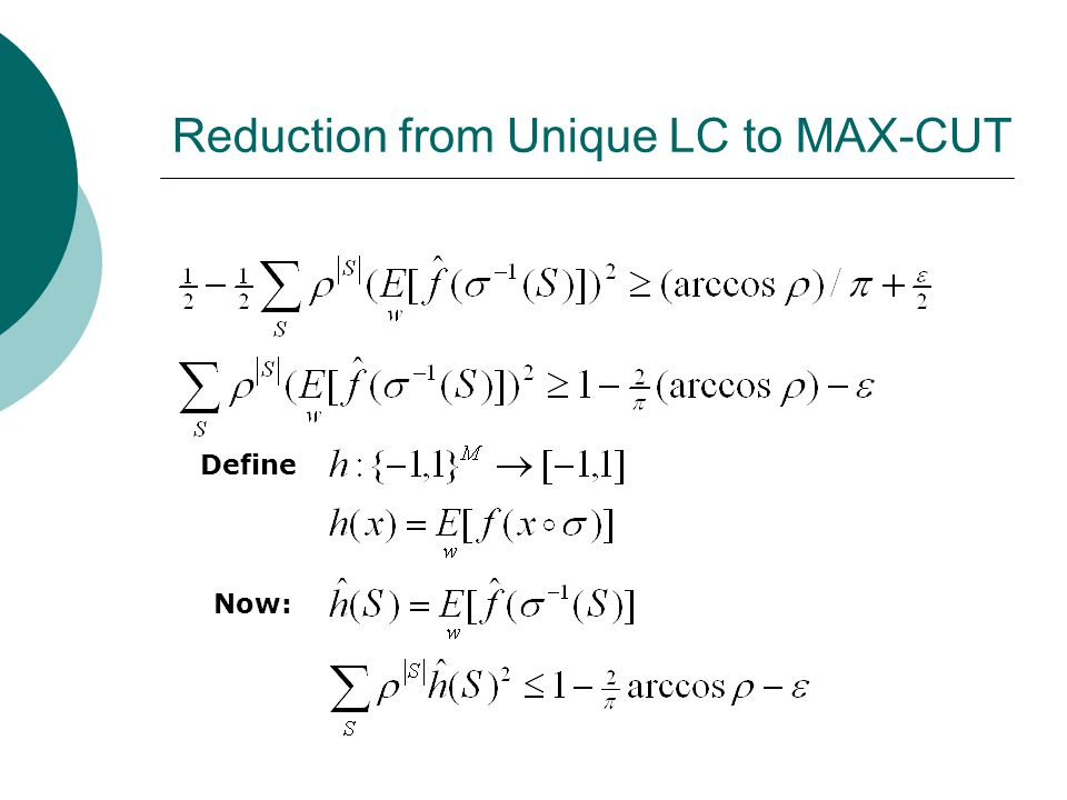 Reduction from Unique LC to MAX-CUT Define Now: