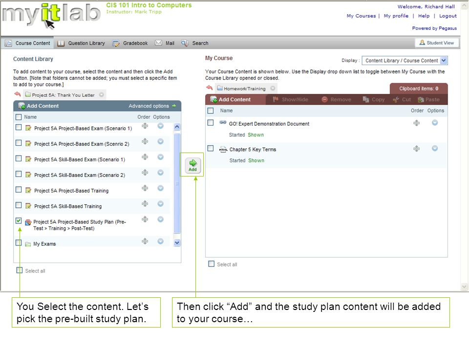 "You Select the content. Let's pick the pre-built study plan. Then click ""Add"" and the study plan content will be added to your course…"