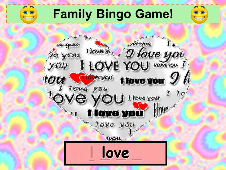 Family Bingo Game! f _ _ _ _ _ family