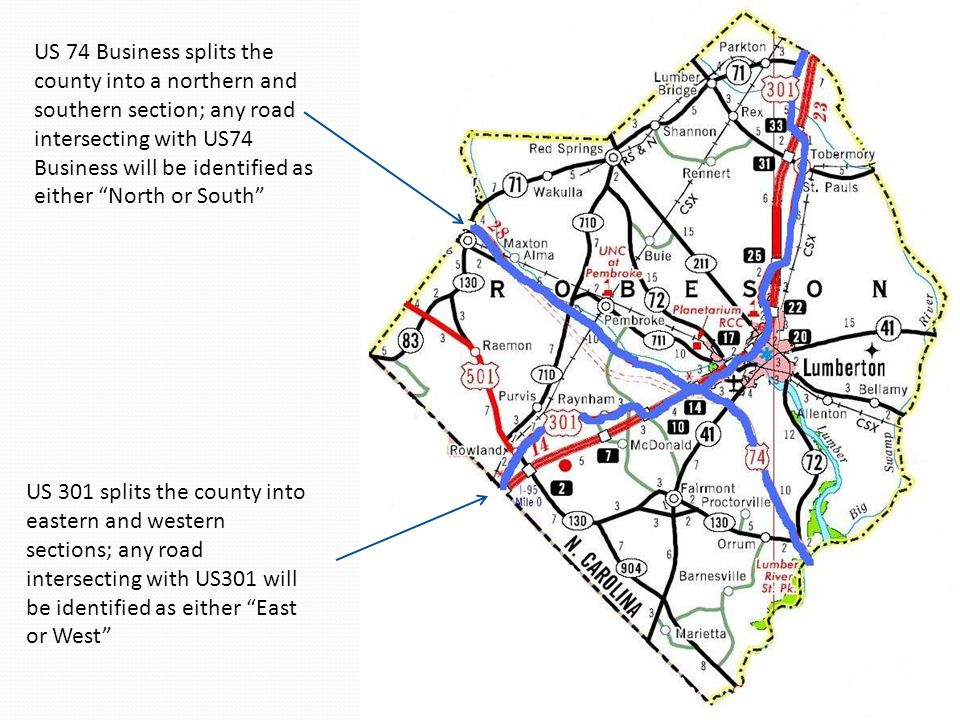 "US 74 Business splits the county into a northern and southern section; any road intersecting with US74 Business will be identified as either ""North or"