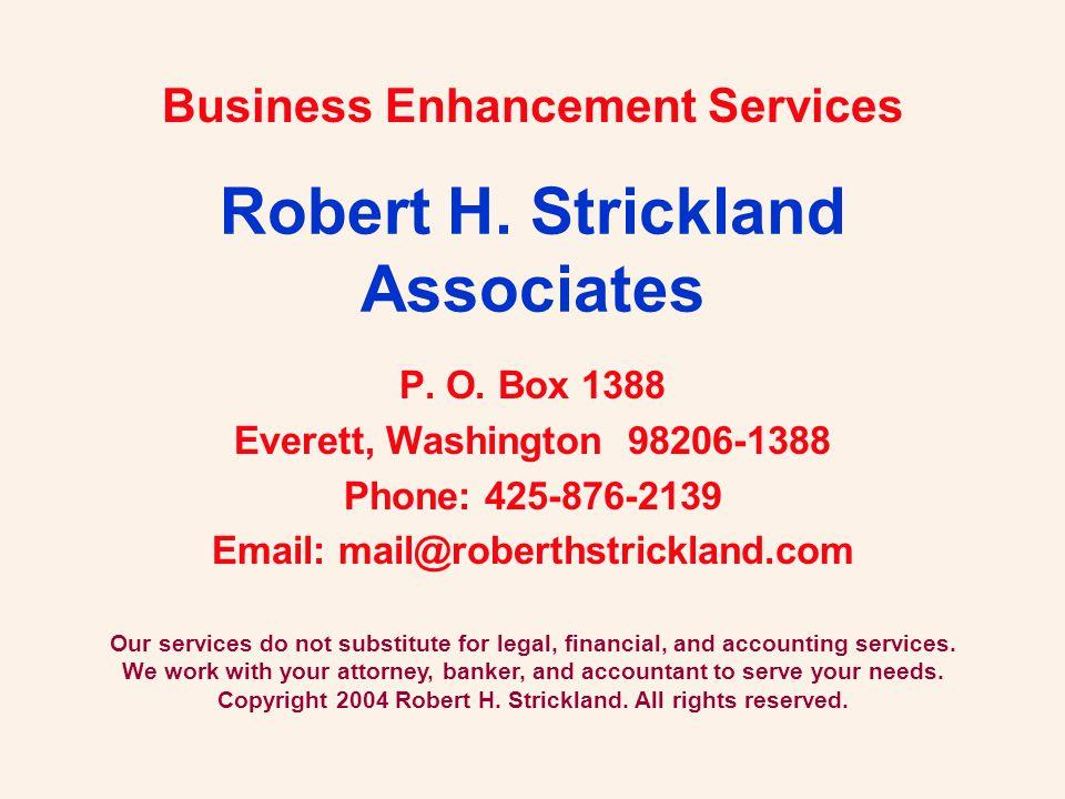 Robert H. Strickland Associates P. O. Box 1388 Everett, Washington 98206-1388 Phone: 425-876-2139 Email: mail@roberthstrickland.com Our services do no