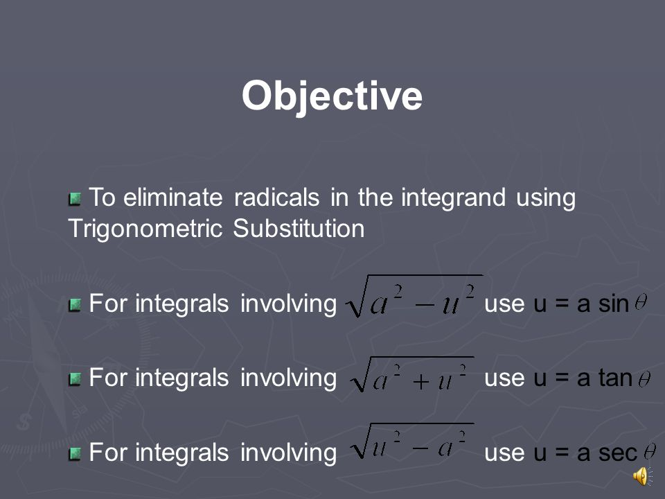 Integration Using Trigonometric Substitution Brought to you by Tutorial Services – The Math Center