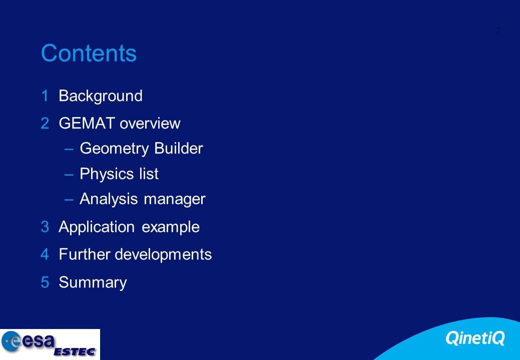 2 Contents 1Background 2GEMAT overview –Geometry Builder –Physics list –Analysis manager 3Application example 4Further developments 5Summary